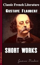 Flaubert's short works: Classic French Literature