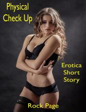 Physical Check Up: Erotica Short Story