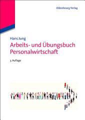 Arbeits- und Übungsbuch Personalwirtschaft: Ausgabe 3
