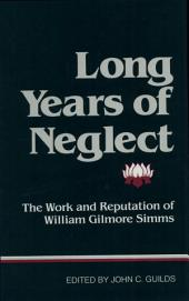 Long Years of Neglect: the Work and Reputation of William Gilmore Simms (c)