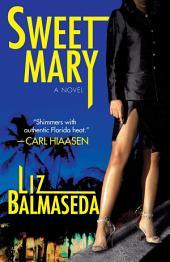 Sweet Mary: A Novel