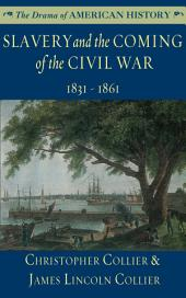 Slavery and the Coming of the Civil War: 1831-1861