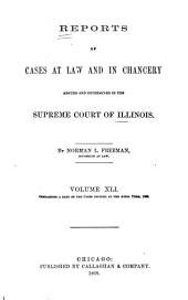 Reports of Cases at Law and in Chancery Argued and Determined in the Supreme Court of Illinois: Volume 41