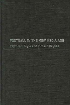 Football in the New Media Age PDF