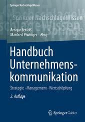 Handbuch Unternehmenskommunikation: Strategie - Management – Wertschöpfung, Ausgabe 2