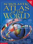Scholastic Atlas of the World Book