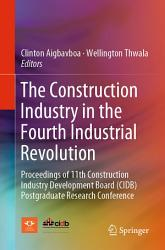 The Construction Industry In The Fourth Industrial Revolution Book PDF