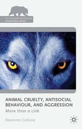 Animal Cruelty, Antisocial Behaviour, and Aggression: More than a Link