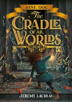 Jane Doe and the Cradle of All Worlds  1 PDF