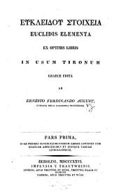 Elementa: Ex Optimis Libris, In Usum Tironum. Quae Priores Novem Elementorum Libros Continet, Volume 1