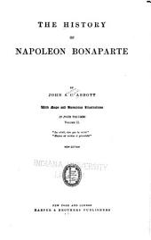 The History of Napoleon Bonaparte: Volume 2