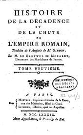 Histoire de la décadence et de la chûte de l'Empire romain: Volume9