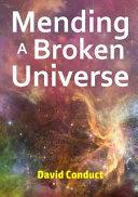 Mending a Broken Universe PDF
