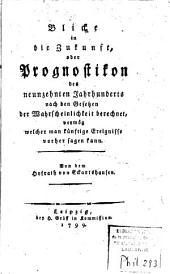 Blicke in die Zukunft, oder Prognostikon des 19ten Jahrhunderts nach den Gesetzen der Wahrscheinlichkeit