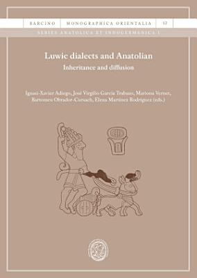Luwic dialects and Anatolian  Inheritance and diffusion
