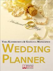 Wedding Planner. Diventa Organizzatore di Matrimoni e Crea il tuo Business Realizzando i Sogni degli Sposi. (Ebook Italiano - Anteprima Gratis): Diventa Organizzatore di Matrimoni e Crea il tuo Business Realizzando i Sogni degli Sposi