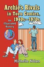 Archie's Rivals in Teen Comics, 1940s-1970s