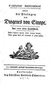 SOKRATES MAINOMENOS oder Die Dialogen des Diogenes von Sinope: Aus einer alten Handschrift, Band 50