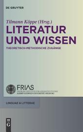 Literatur und Wissen: Theoretisch-methodische Zugänge