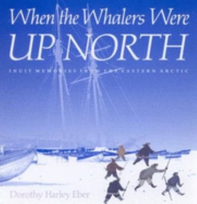 Download When the Whalers Were Up North Book