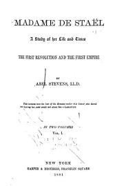 Madame de Staël, a Study of Her Life and Times: The First Revolution and the First Empire, Volume 1