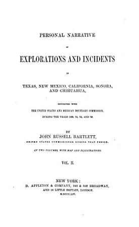Personal narrative of explorations and incidents in Texas  New Mexico  California  Sonora  and Chihuahua  etc   PDF