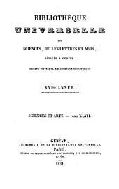 Bibliothèque universelle des sciences, belles-lettres, et arts: Sciences et arts, Volume47;Volume107