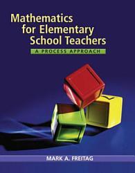 Mathematics For Elementary School Teachers A Process Approach Book PDF