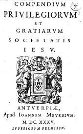 Compendivm privilegiorvm et gratiarvm Societatis Iesv