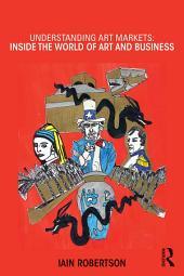 Understanding Art Markets: Inside the world of art and business