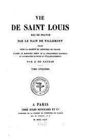 Vie de Saint Louis, roi de France: Volume 5