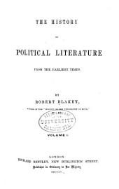 The History of Political Literature, from the Earliest Times: Volume 1