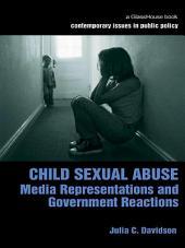 Child Sexual Abuse: Media Representations and Government Reactions