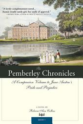The Pemberley Chronicles: A Companion Volume to Jane Austen's Pride and Prejudice:, Book 1