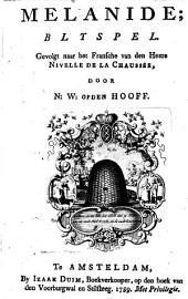 Melanide;: blijspel. Gevolgt naar het Fransche van den heere Nivelle de la Chaussée, Volume 1