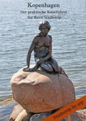 Kopenhagen – Der praktische Reiseführer für Ihren Städtetrip: Ausgabe 2