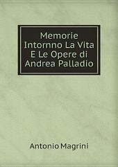 Memorie Intornno La Vita E Le Opere di Andrea Palladio
