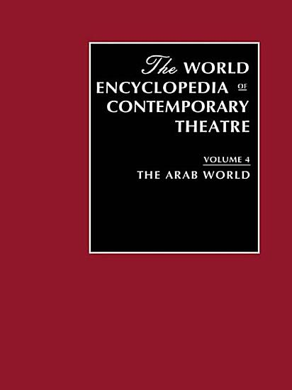 World Encyclopedia of Contemporary Theatre Volume 4  The Arab World PDF