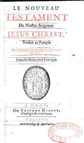 Le nouveau Testament de notre Seigneur Jésus Christ traduit en français selon la vulgate avec les diff. du grec