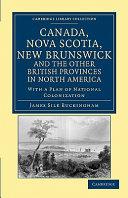 Canada, Nova Scotia, New Brunswick, and the Other British Provinces in North America