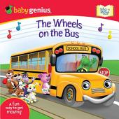 The Wheels on the Bus: A Sing 'N Move Book