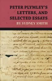 Peter Plymley's Letters, and Selected Essays by Sydney Smith
