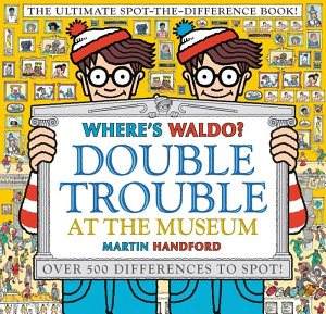 Where s Waldo  Double Trouble at the Museum  The Ultimate Spot The Difference Book