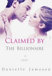Claimed by the Billionaire 2: Lust