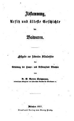 Abstammung  Ursitz und   lteste Geschichte der Baiwaren PDF