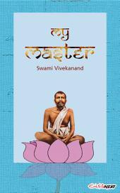 My Master: Om Namo Bhagavate Ramakrishnaya!