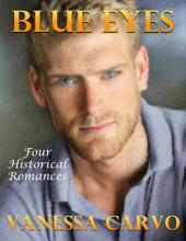 Blue Eyes: Four Historical Romances