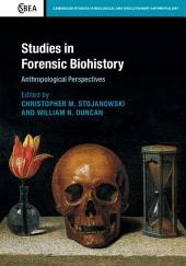 Studies in Forensic Biohistory: Anthropological Perspectives