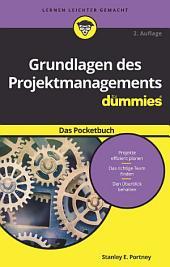 Grundlagen des Projektmanagements fÃ1⁄4r Dummies Das Pocketbuch: Ausgabe 2