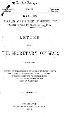 Feasibility and Propriety of Filtering the Water Supply of Washington  D C